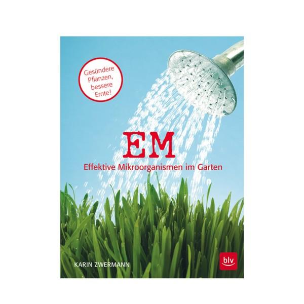 EM Effektive Mikroorganismen im Garten, K. Zwermann